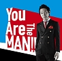 You Are The MAN!!(DVD付)
