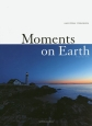Moments on Earth