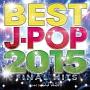 BEST J-POP 2015 -FINAL HITS- Mixed by DJ ASH