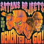 SATANS REJECTS - THE VERY BEST OF DEMENTED ARE GO!