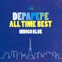 ALL TIME BEST~INDIGO BLUE~(DVD付)