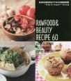 "RAWFOOD & BEAUTY RECIPE 60 菜食料理研究家おすすめの多機能調理器""ドライフード"