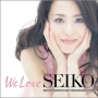 We Love SEIKO -35th Anniversary 松田聖子究極オールタイムベスト 50 Songs-(B)(DVD付)