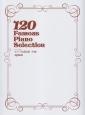 120 Famous Piano Selection グレード別 ピアノ名曲120 中級