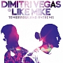 Tomorrowland Anthems -The Best of Dimitri Vegas & LikeMike-