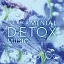心を整えるメンタルデトックス・ミュージック