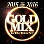2015 to 2016 GOLD MIX Your Hyper Weekend Party