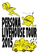 PERSONA LIVEHOUSE TOUR 2015