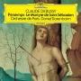 ドビュッシー:交響的断章≪聖セバスティアンの殉教≫ 2つのファンファーレ/交響組曲≪春≫