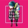 POSSESSION MAGENTA キャラクターCD Vol.1