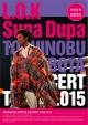 CONCERT TOUR 2015 L.O.K. Supa Dupa
