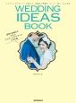 "WEDDING IDEAS BOOK ウエディングプランナーが教える、結婚式と準備が""も"