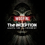 "WOOFIN' presents ""The Inception"""