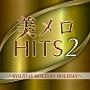 美メロHITS Vol.2 HOLIDAY HOLIDAY HOLIDAY