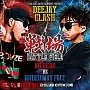 "DEEJAY CLASH""戦場~Battle Field~""(NG HEAD vs RUDEBWOY FACE)& More Artists and Sounds"