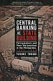 CENTRAL BANKING AS STATE BUILDING policymakers and their na
