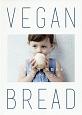 VEGAN BREAD 白砂糖・卵・乳製品を使わないパンづくり