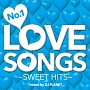 No.1 LOVE SONGS ~SWEET HITS~ Mixed by DJ PLANET