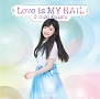 Love is MY RAIL(DVD付)