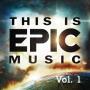 ディス・イズ・エピック・ミュージック Vol.1