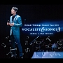 Concert Tour 2015 VOCALIST & SONGS 3 FINAL at ORIX THEATER(DVD付)