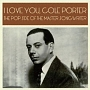 I LOVE YOU, COLE PORTER - THE POP SIDE OF THE MASTER SONGWRITER