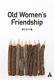 Old Women's Friendship