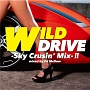 WILD DRIVE -Sky Crusin' Mix- II