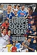 EUROPE SOCCER TODAY 完結編 2015-2016