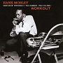 WORKOUT + HANK MOBLEY QUARTET