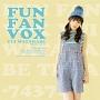 FUN FAN VOX(BD付)