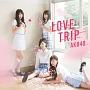 LOVE TRIP/しあわせを分けなさい(通常盤D)(DVD付)