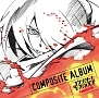 TVアニメ『コンクリート・レボルティオ~超人幻想~ THE LAST SONG』COMPOSITE ALBUM