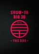 SHOW-YA BIG 30-THE BOX-(DVD付)