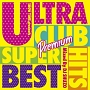 ULTRA CLUB HITS SUPER BEST Premium Mixed By DJ SHUZO