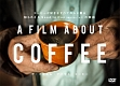 A Film About Coffee (ア・フィルム・アバウト・コーヒー)