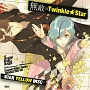 Scared Rider Xechs CHARACTER CD ~STAR YELLOW DISC~ 「無敵のTwinkle★Star」
