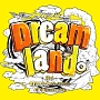 Dreamland。feat. RED RICE (from 湘南乃風), CICO (from BENNIE K)(通常盤)