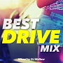 BEST DRIVE MIX Mixed by DJ Mellow