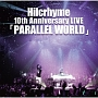 10th Anniversary LIVE「PARALLEL WORLD」
