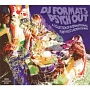 DJ FORMAT'S PSYCH OUT