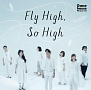 Fly High, So High(通常盤)