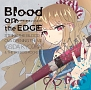 Blood on the EDGE(アーティスト盤)(DVD付)