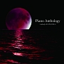 Piano Anthology ~melody of LUNA SEA~