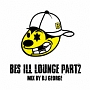 BES ILL LOUNGE Part 2/MIX BY DJ GEORGE
