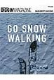 DIGGIN'MAGAZINE SPECIAL ISSUE BACK COUNTRY GEAR BOOK GO SNOW WALKING