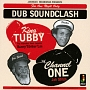 "KING TUBBY VS CHANNEL ONE ""DUB SOUNDCLASH"""