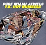 PURE MIAMI JEWELS : T.K. HOT NUMBERS