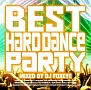 BEST OF HARD DANCE PARTY mixed by DJ FOXEYE