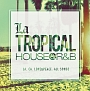 La TROPICAL -HOUSE&R&B-